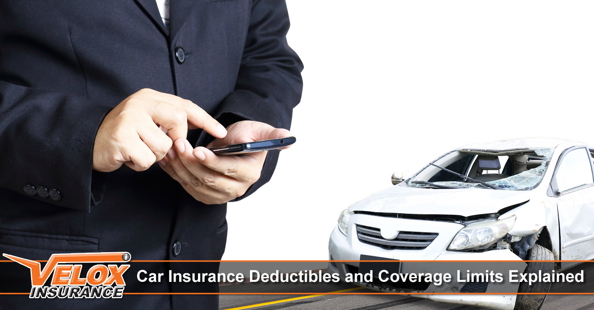 Car Insurance Deductibles And Coverage Limits Explained Velox