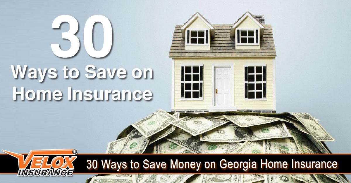 30 Ways to Save Money on Georgia Home Insurance