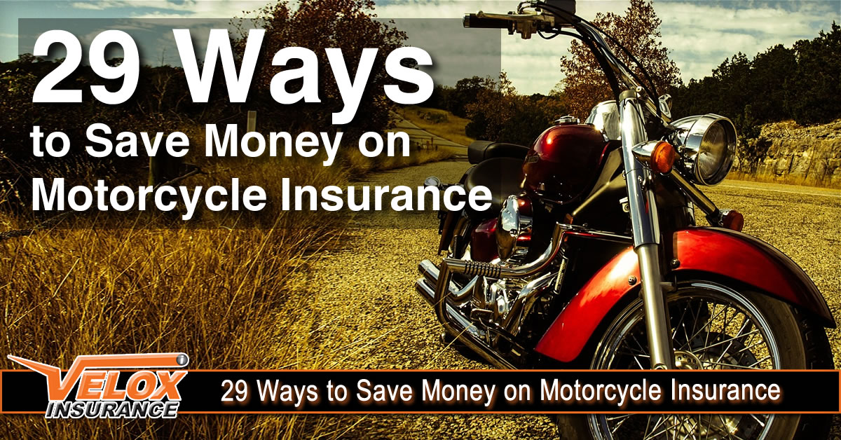 29 Ways to Save Money on Motorcycle Insurance